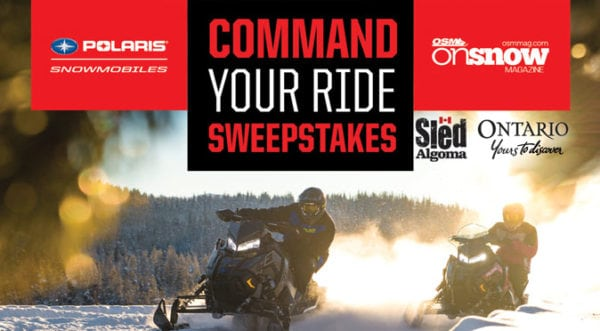 EXCLUSIVE SWEEPSTAKES – COMMAND AND WIN THE ULTIMATE RIDE WITH POLARIS AND OSM IN ONTARIO'S ALGOMA COUNTRY