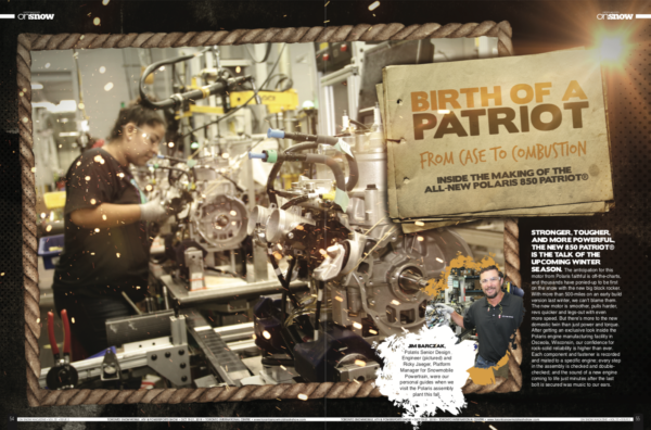 BIRTH OF A PATRIOT FROM CASE TO COMBUSTION – INSIDE THE MAKING OF THE ALL-NEW POLARIS PATRIOT 850